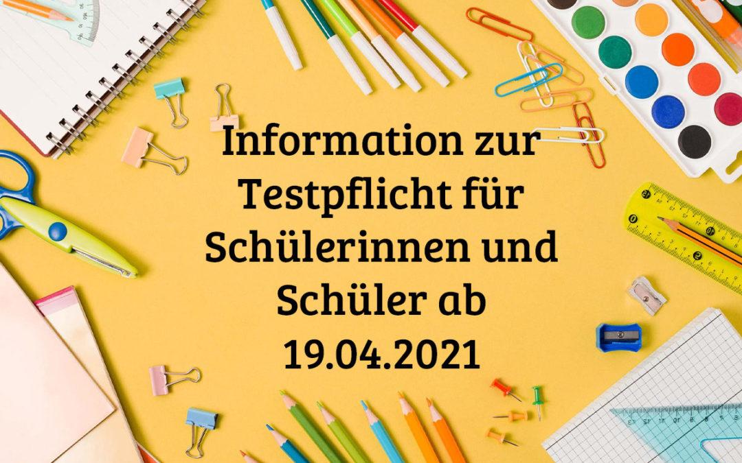 Information zur Testpflicht für Schülerinnen und Schüler ab 19.04.2021